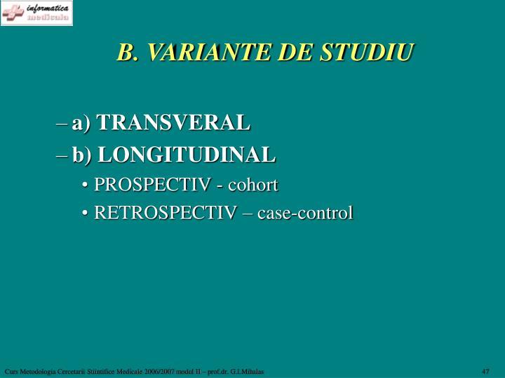 B. VARIANTE DE STUDIU