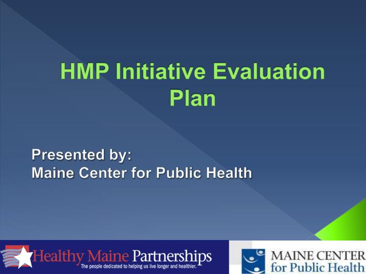 Hmp initiative evaluation plan