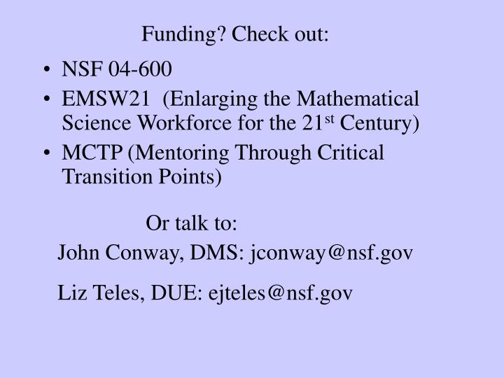 Funding? Check out: