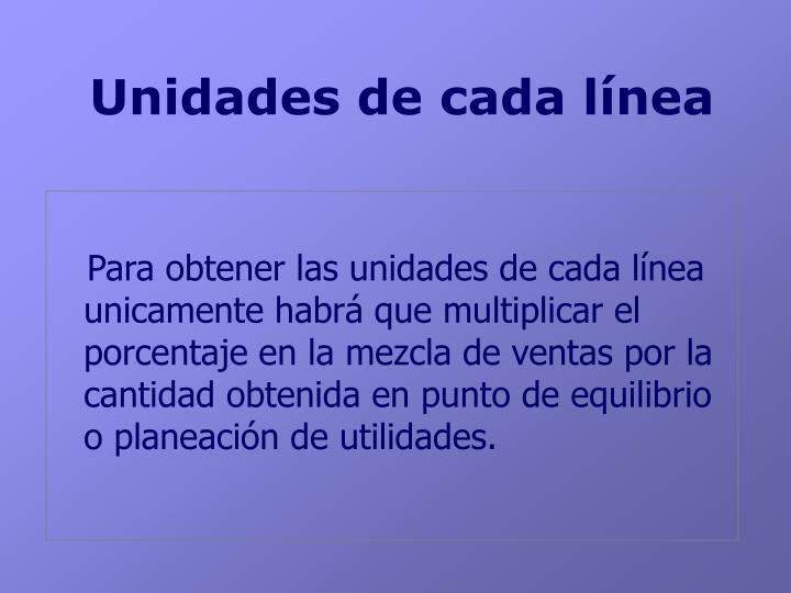 Unidades de cada línea
