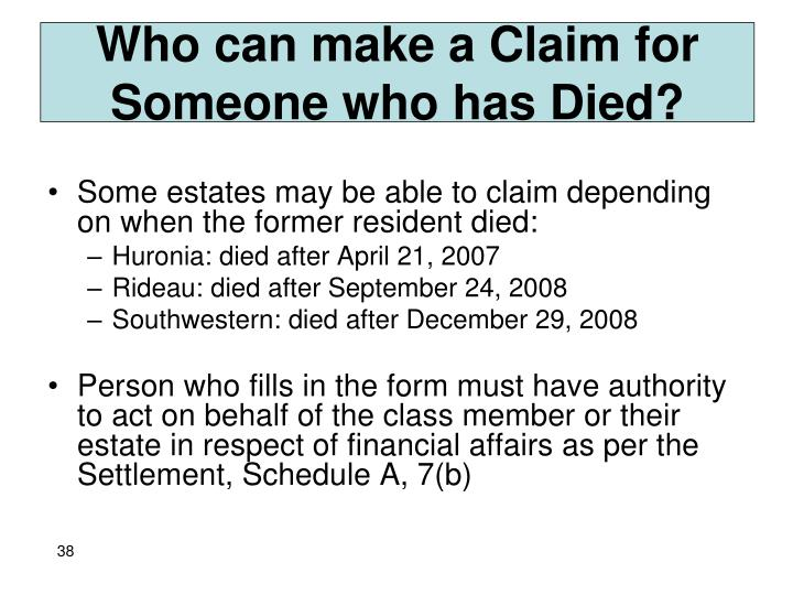 Who can make a Claim for Someone who has Died?