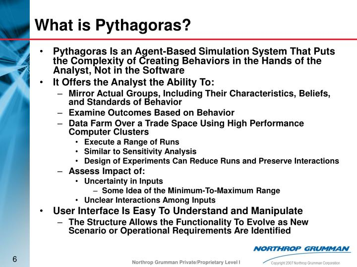 Pythagoras Is an Agent-Based Simulation System That Puts the Complexity of Creating Behaviors in the Hands of the Analyst, Not in the Software
