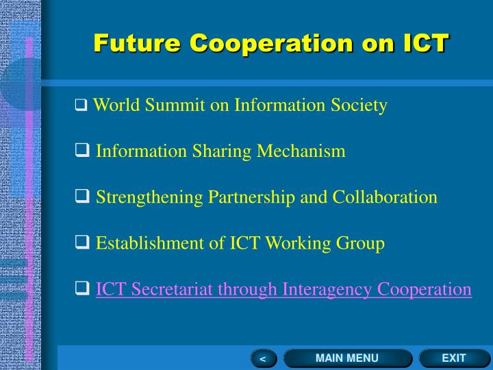Future Cooperation on ICT