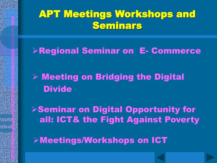 APT Meetings Workshops and Seminars
