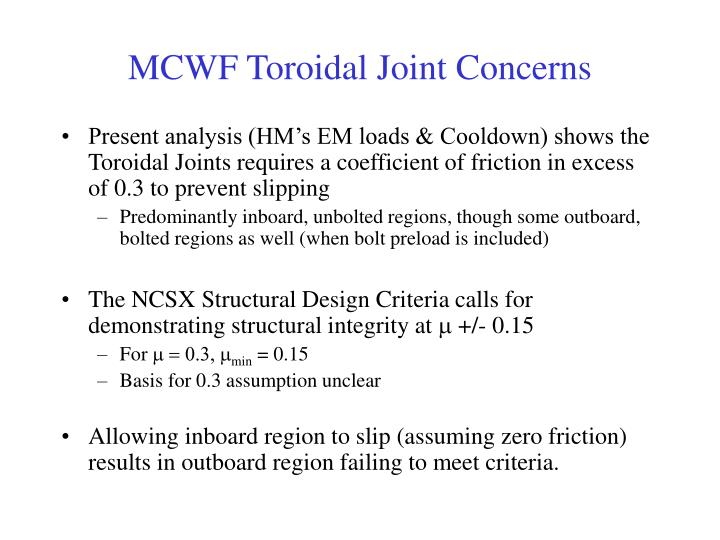 Mcwf toroidal joint concerns