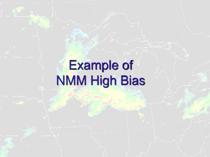 Example of NMM High Bias