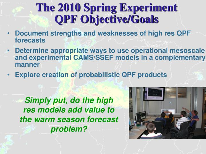 The 2010 Spring Experiment