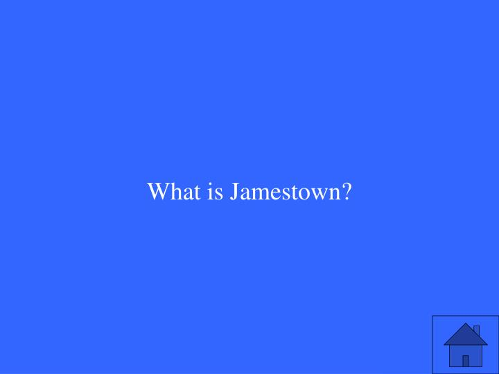 What is Jamestown?
