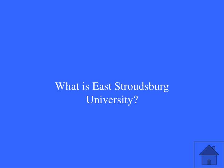 What is East Stroudsburg University?