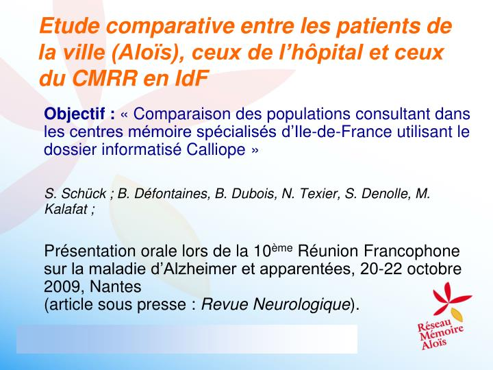 Etude comparative entre les patients de la ville (Aloïs), ceux de l'hôpital et ceux du CMRR en IdF