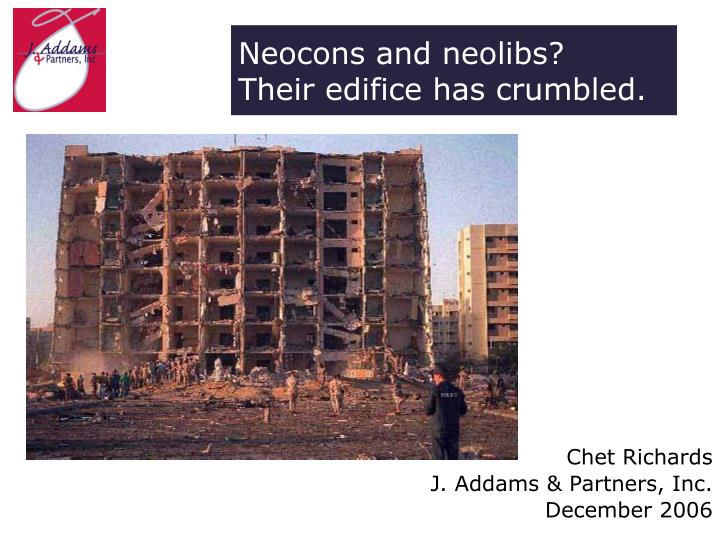 Neocons and neolibs their edifice has crumbled
