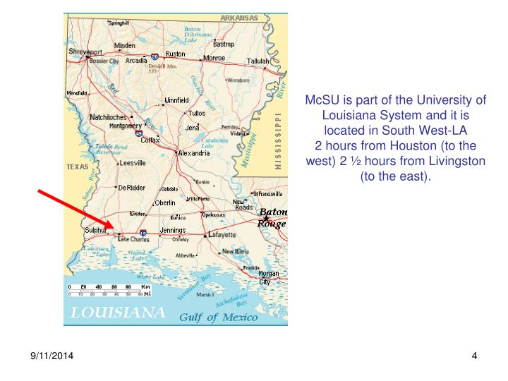 McSU is part of the University of Louisiana System and it is located in South West-LA