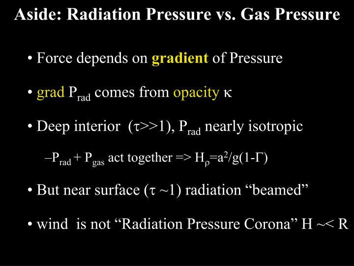 Aside: Radiation Pressure vs. Gas Pressure