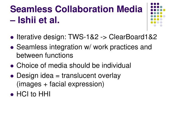 Seamless Collaboration Media – Ishii et al.