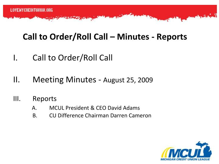 Call to Order/Roll Call – Minutes - Reports