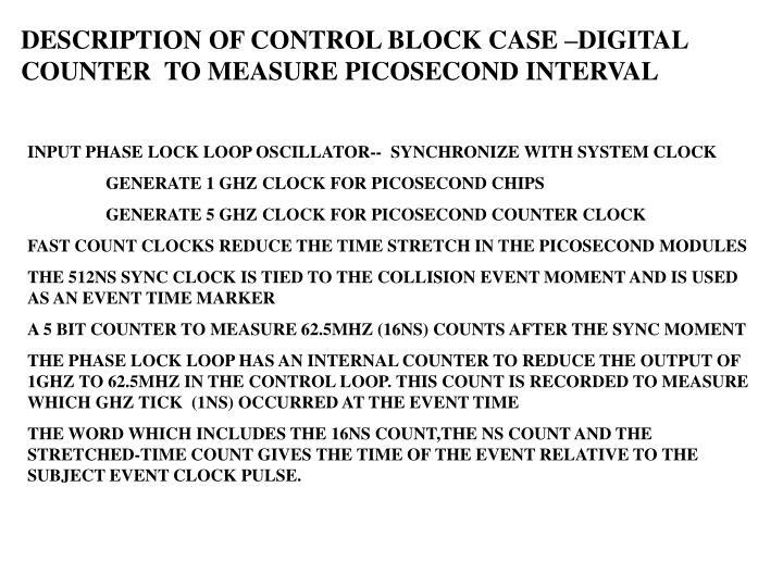 DESCRIPTION OF CONTROL BLOCK CASE –DIGITAL COUNTER  TO MEASURE PICOSECOND INTERVAL