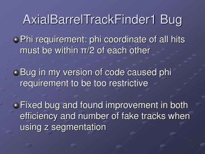 AxialBarrelTrackFinder1 Bug