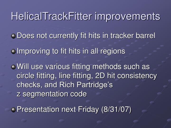 HelicalTrackFitter improvements