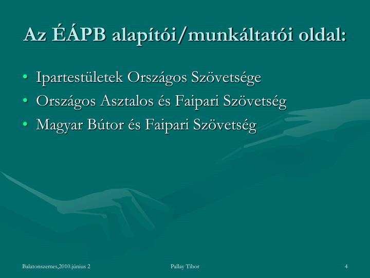 Az ÉÁPB alapítói/munkáltatói oldal: