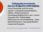 defining the investments that are designed to yield students