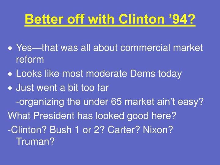 Better off with Clinton '94?