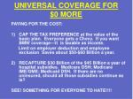 universal coverage for 0 more