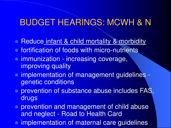 BUDGET HEARINGS: MCWH & N