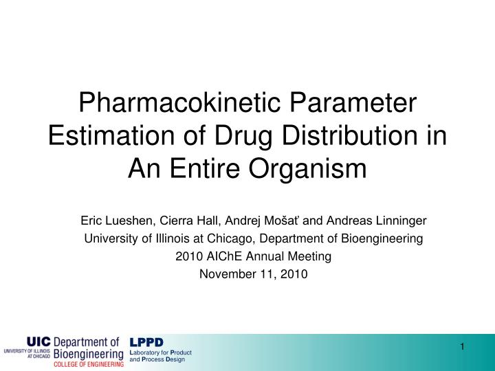 Pharmacokinetic parameter estimation of drug distribution in an entire organism