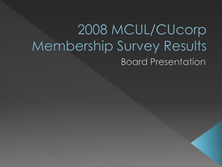 2008 mcul cucorp membership survey results