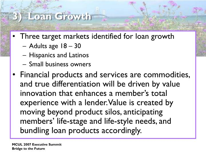 3)  Loan Growth
