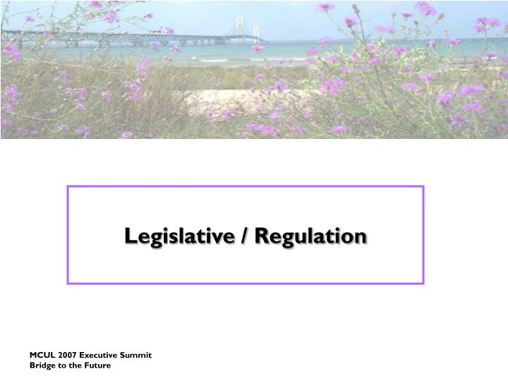 Legislative / Regulation