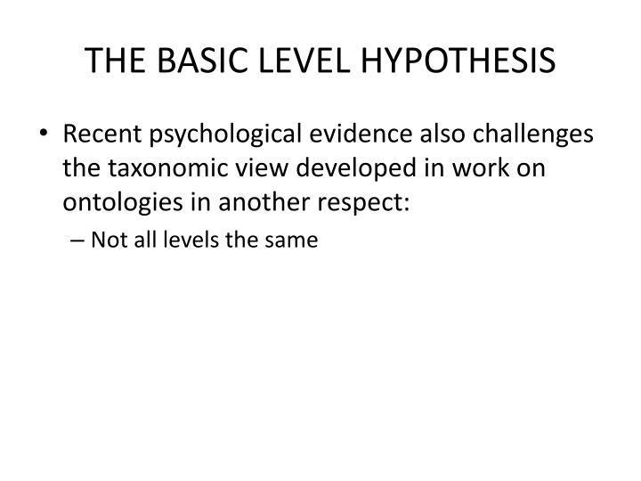 THE BASIC LEVEL HYPOTHESIS