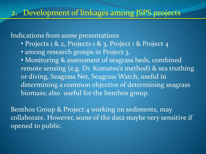 2.Development of linkages among JSPS projects