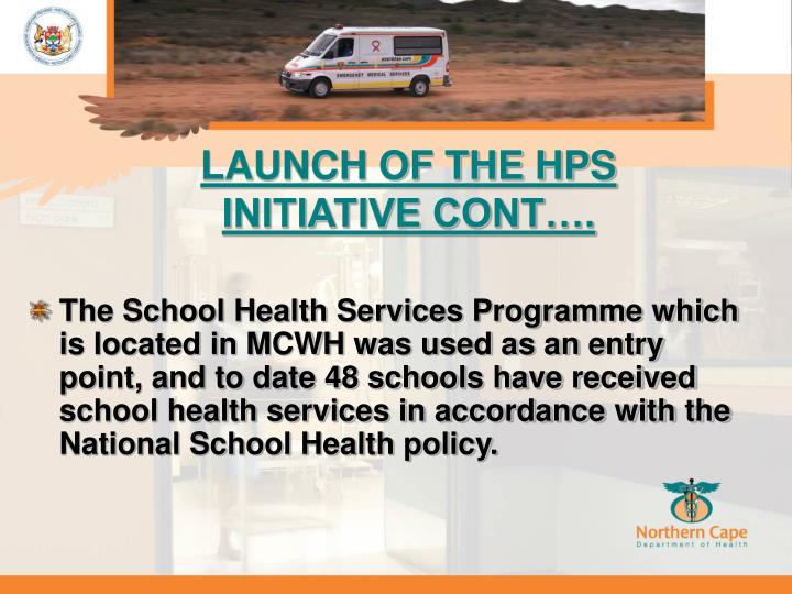 LAUNCH OF THE HPS INITIATIVE CONT….