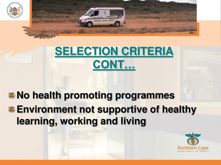 SELECTION CRITERIA CONT…