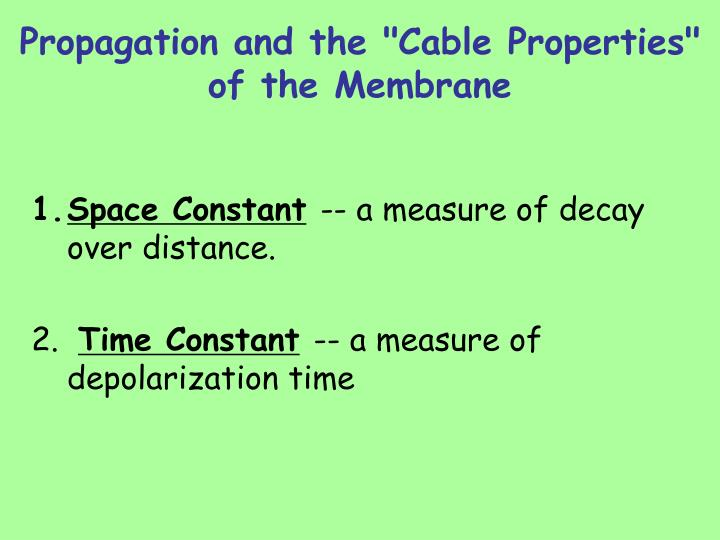 """Propagation and the """"Cable Properties"""" of the Membrane"""