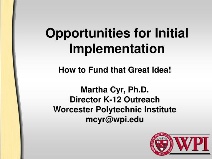 Opportunities for Initial Implementation