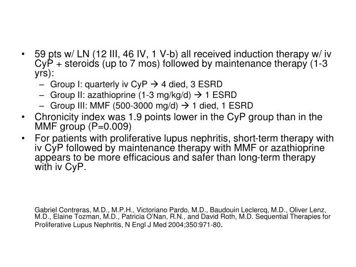 59 pts w/ LN (12 III, 46 IV, 1 V-b) all received induction therapy w/ iv CyP + steroids (up to 7 mos) followed by maintenance therapy (1-3 yrs):