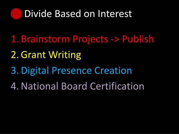 Divide Based on Interest