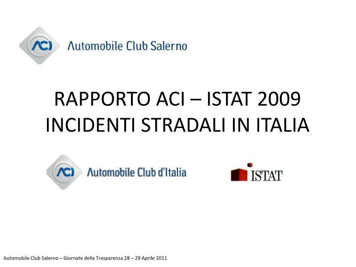 RAPPORTO ACI – ISTAT 2009 INCIDENTI STRADALI IN ITALIA