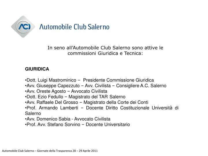 In seno all'Automobile Club Salerno sono attive le commissioni Giuridica e Tecnica:
