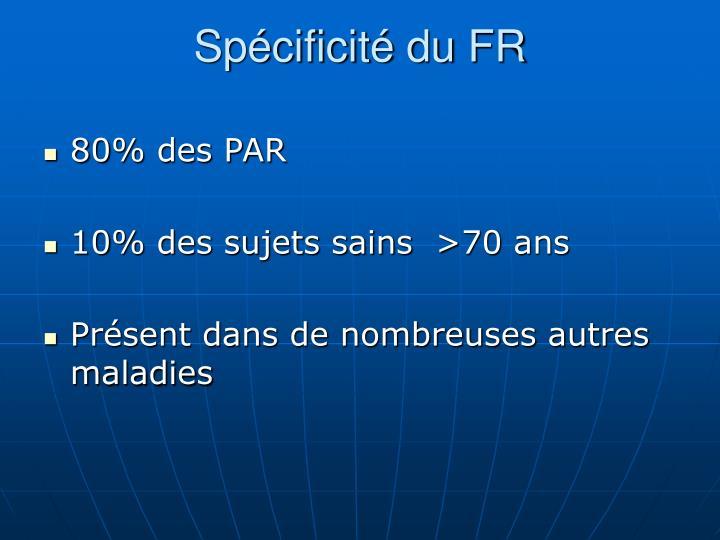 Spécificité du FR