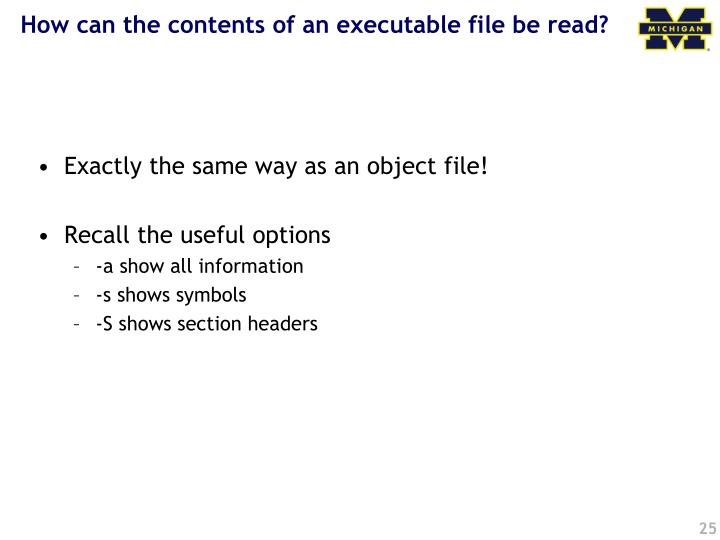 How can the contents of an executable file be read?