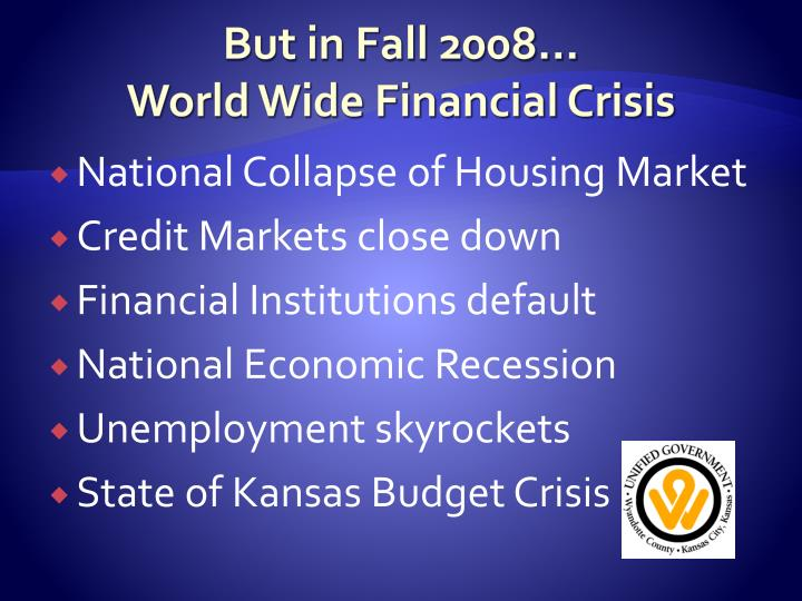 But in Fall 2008…