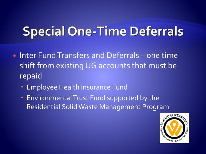 Special One-Time Deferrals