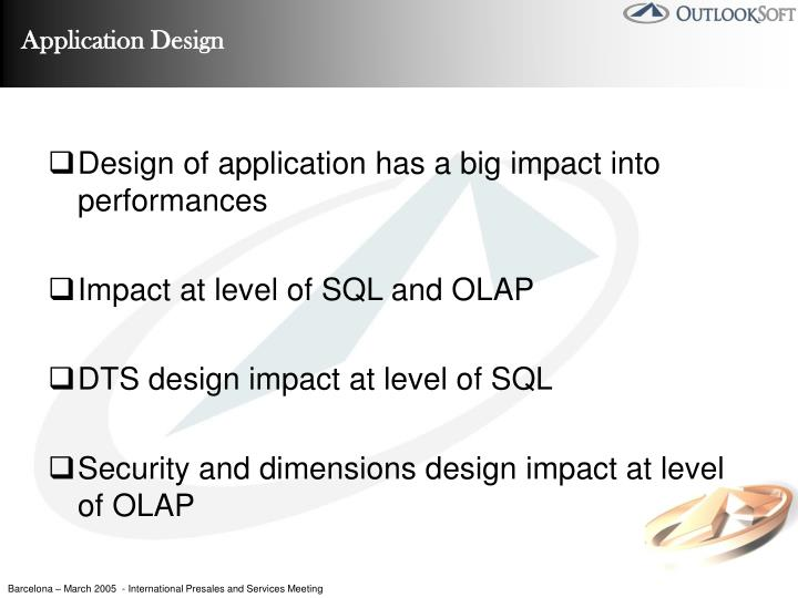 Design of application has a big impact into performances
