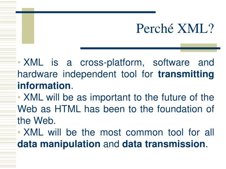 Perché XML?