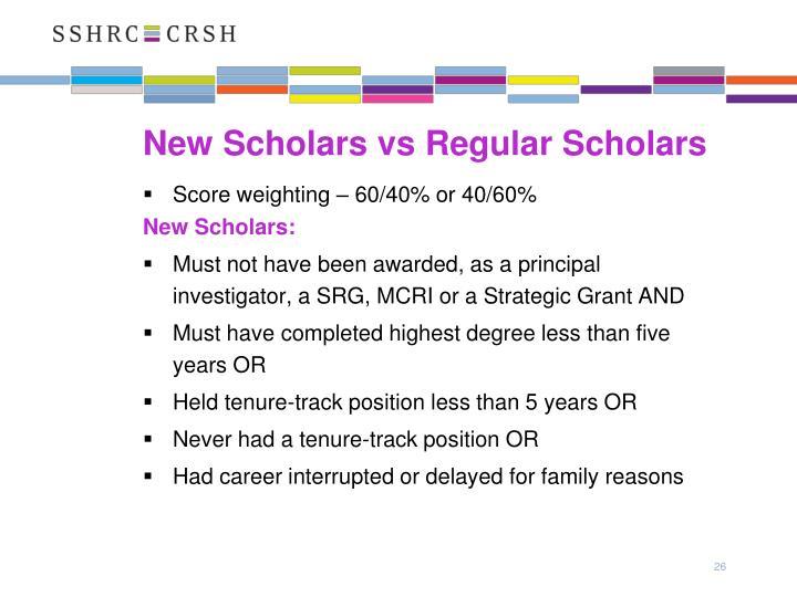 New Scholars vs Regular Scholars