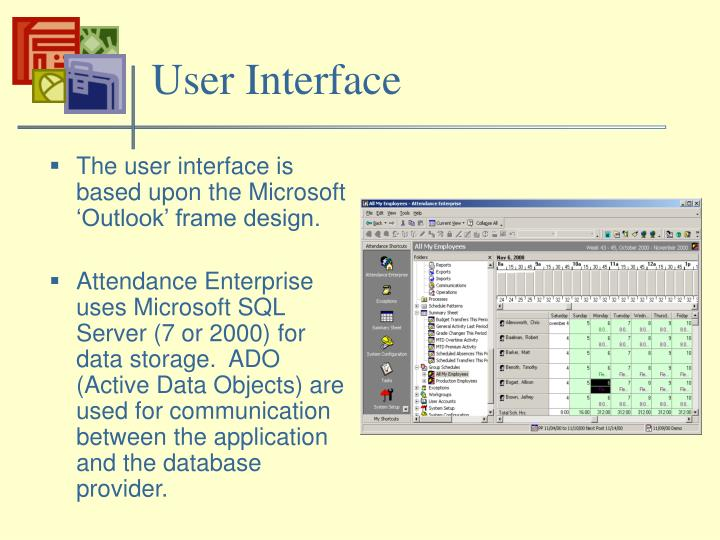 The user interface is based upon the Microsoft 'Outlook' frame design.