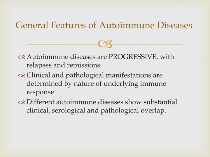 General Features of Autoimmune Diseases